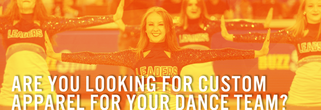 Cheerleaders Are You Looking for Custom Apparel For Your Dance Team?