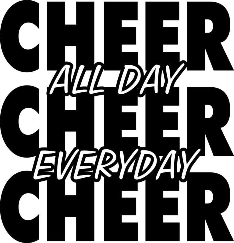Cheer All Day Cheer Everyday Cheer